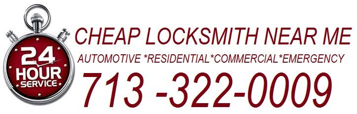 Cheap Locksmith Near Me - Cheap locksmith Houston - 713-322-0009